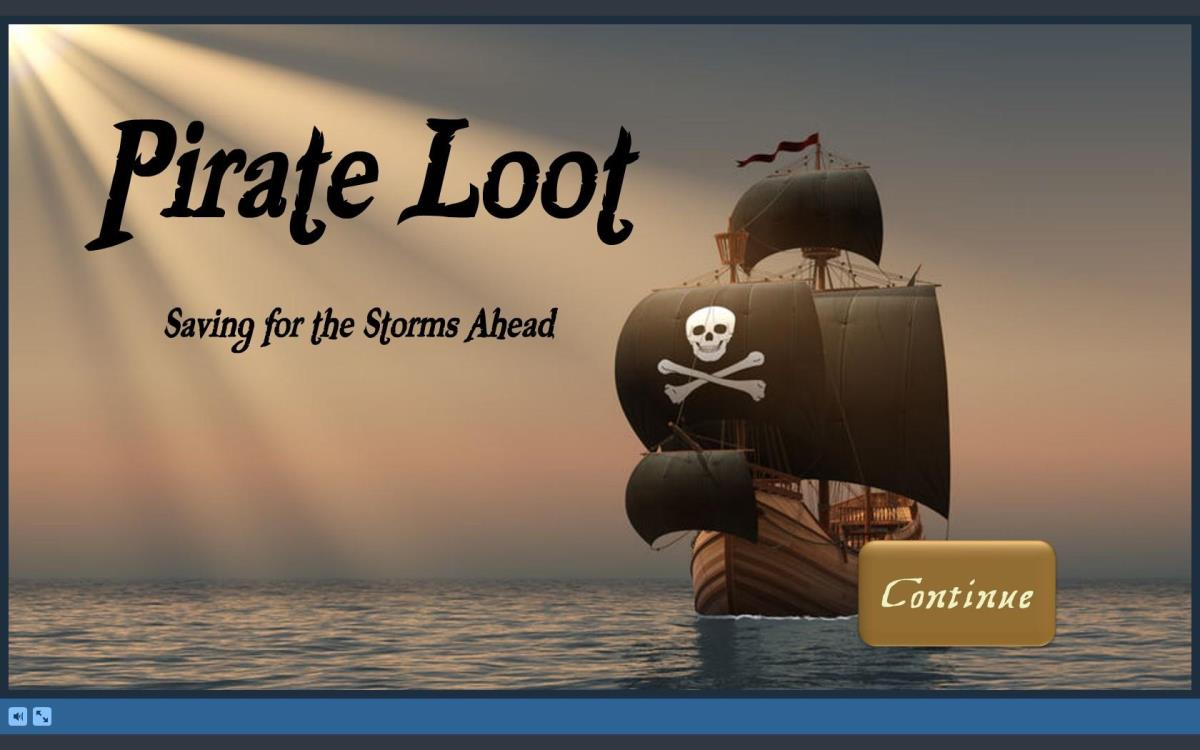 """Pirate Loot: Saving for the Storms Ahead,"" with ""Continue"" button"