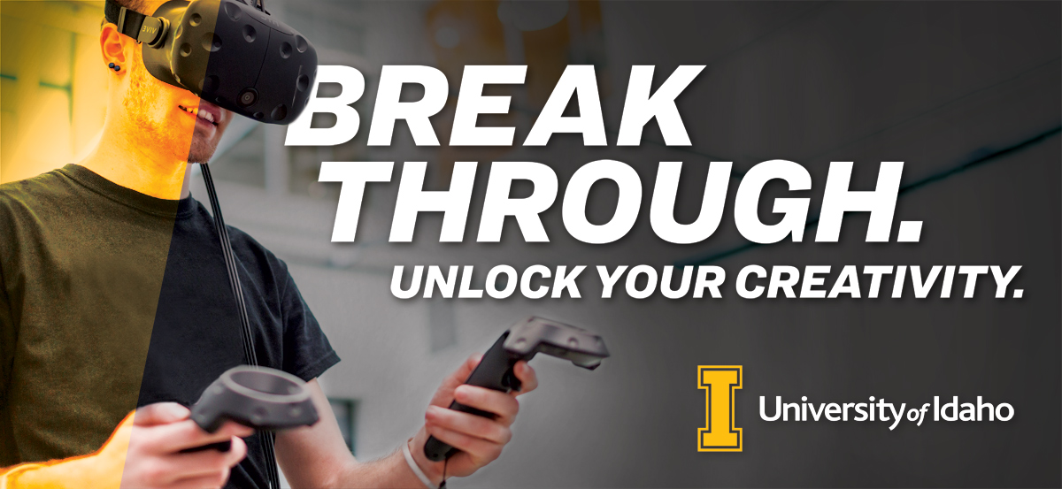 Break through. Unlock your creativity. University of Idaho.