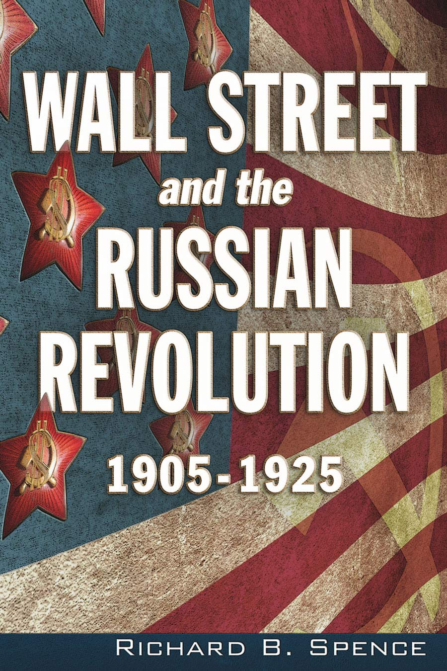 Cover of Wall Street and the Russian Revolution: 1905-1925