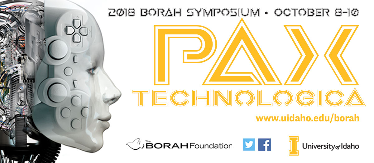 2018 Borah Symposium October 8-10 Pax Technologica with Robot