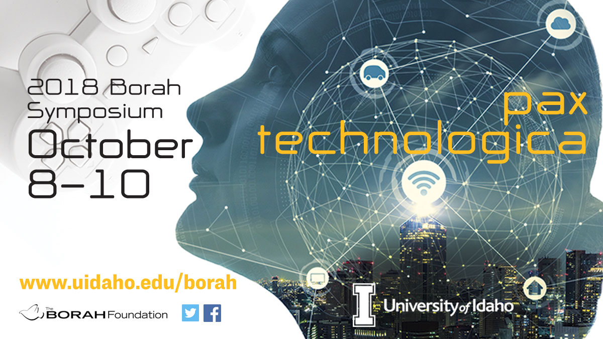2018 Borah Symposium October 8-10 Pax Technologica Interconnected woman