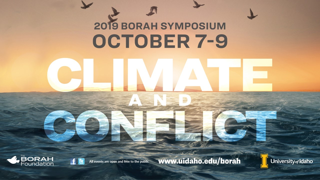 2019 Borah Symposium, October 7-9, Theme is Climate and Conflict.