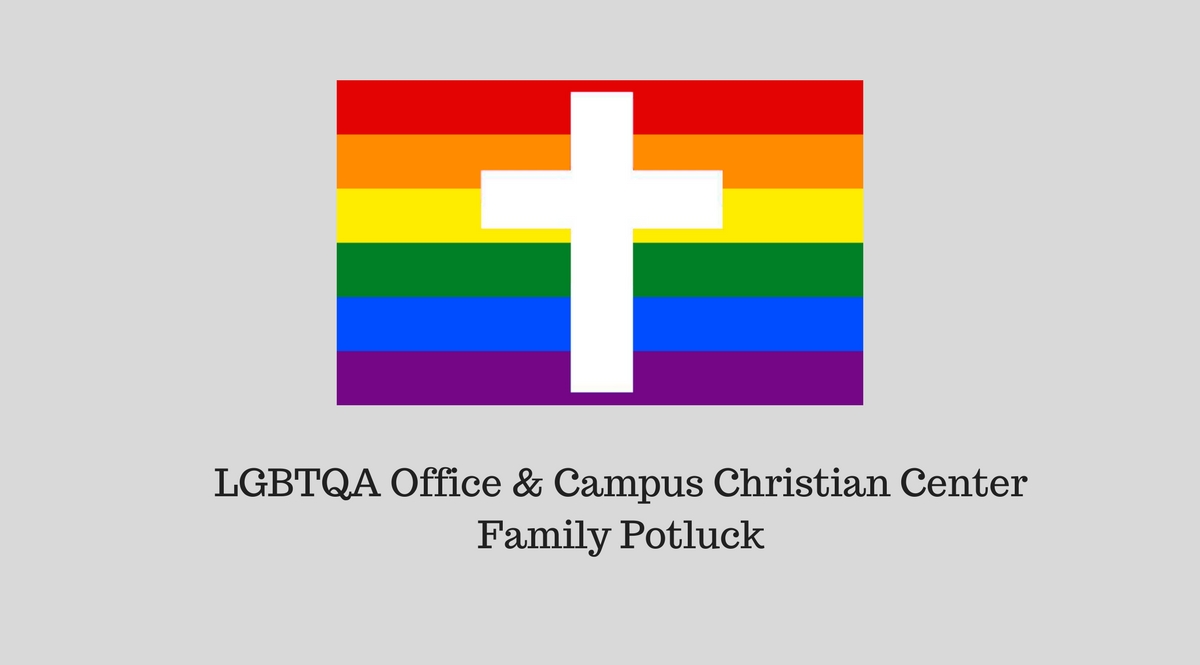 LGBTQA Office and Campus Christian Center Family Potluck