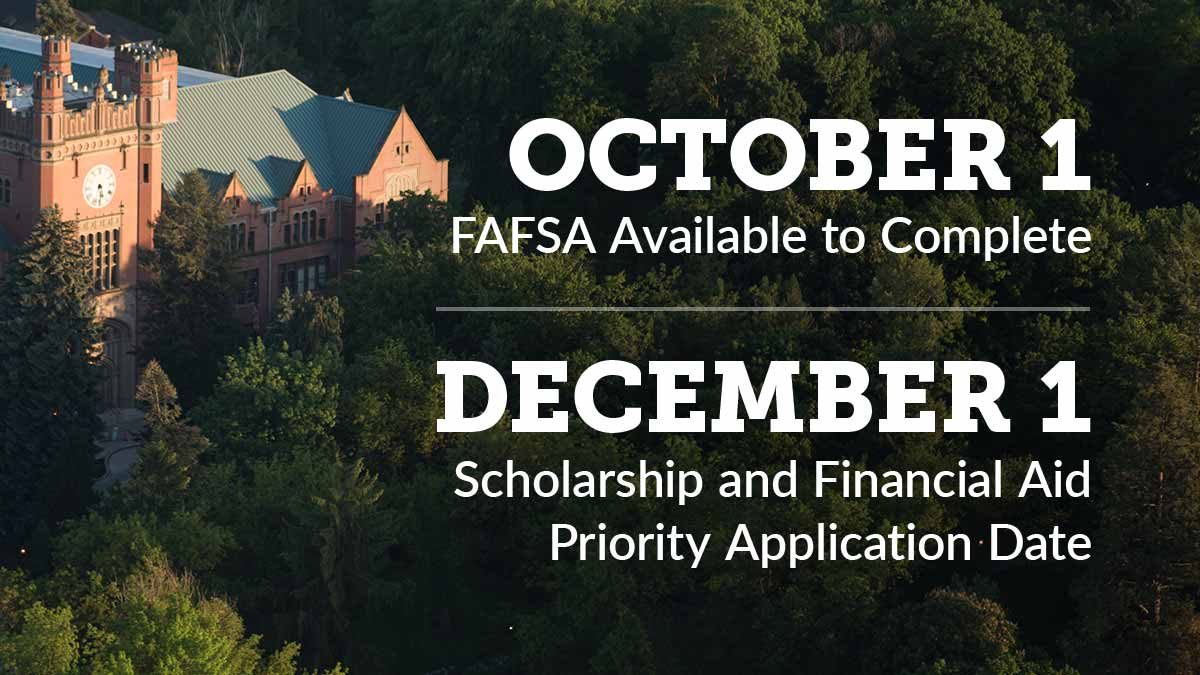 October 1 FAFSA available to complete, December 1 Scholarship and Financial Aid Priority Application Date