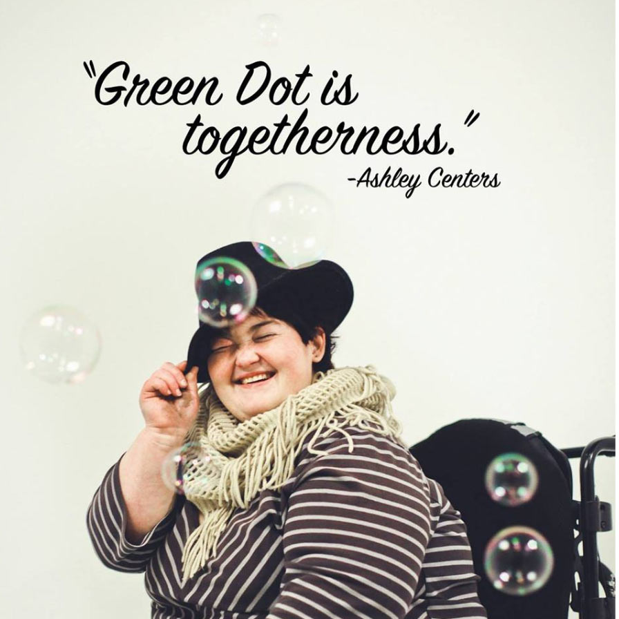 Green Dot is about togetherness.