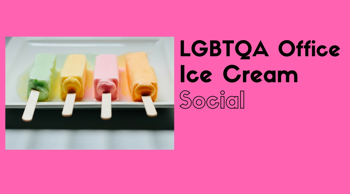 LGBTQA Office Ice Cream Social