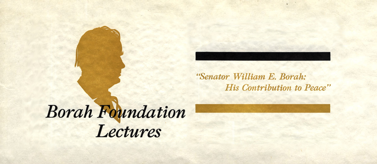 "A profile silhouette of Senator William Borah with the words ""Borah Foundation Lectures"" and ""Senator William E. Borah: His Contribution to Peace."""